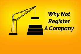Reasons for not choose company registration