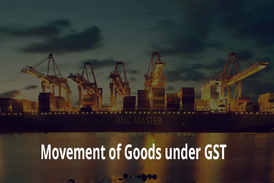 Movement of Goods in GST
