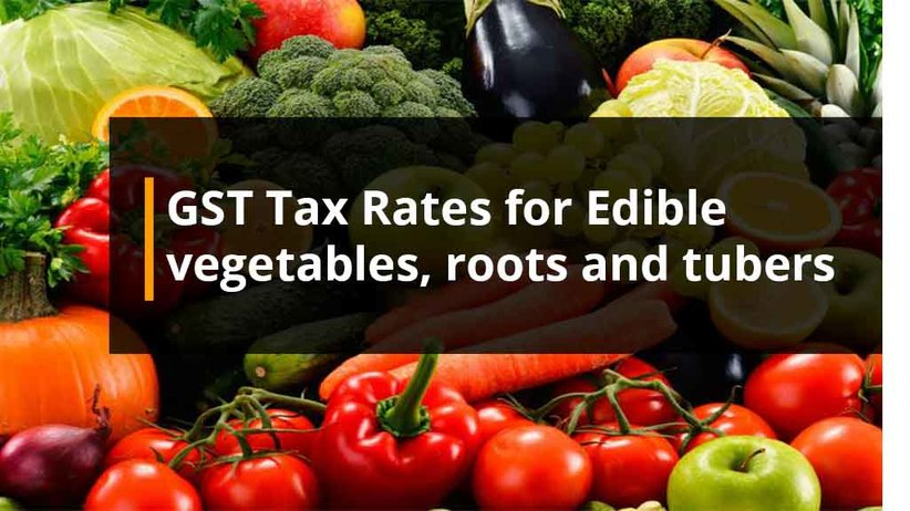 GST Tax Rates for Edible vegetables