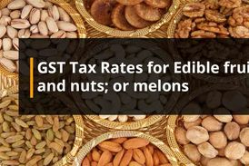 GST Tax Rates for Edible fruit and nuts