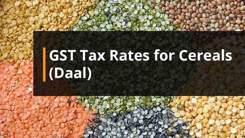 GST Tax Rates for Cereals, Daal