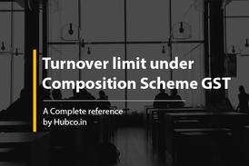 Turnover limit for Composition Scheme under GST