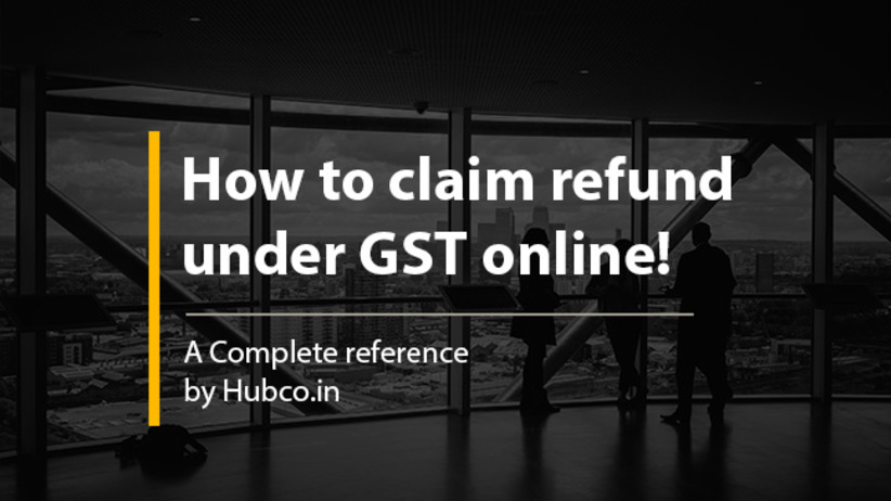 How to claim refund under GST online!