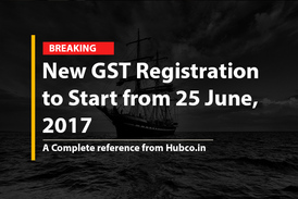 New GST Registration to Start from 25 June, 2017