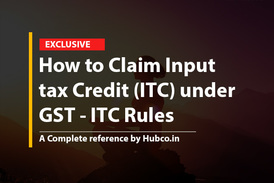 How to Claim Input tax Credit (ITC) under GST - ITC Rules