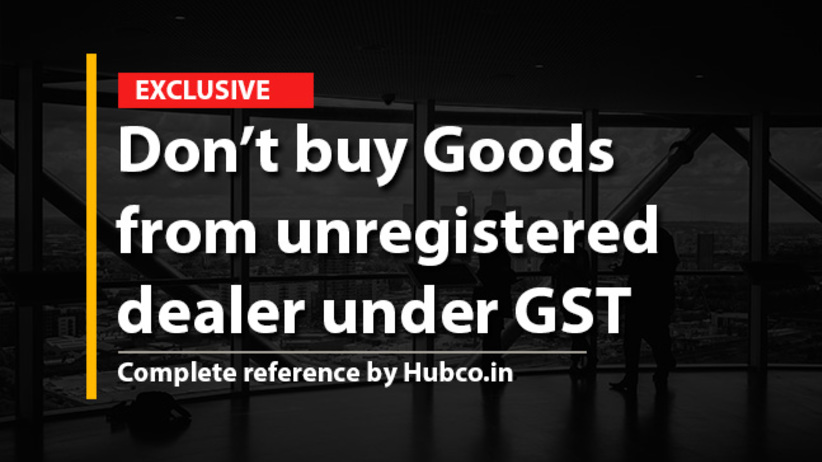 Impact Of Gst If Goods Or Services Purchased From Unregistered