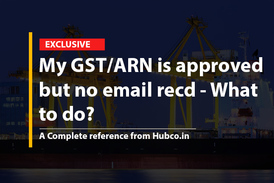 My GST/ARN is approved but no email recd - What to do?