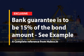 Bank guarantee is to be 15% of the bond amount - See Example