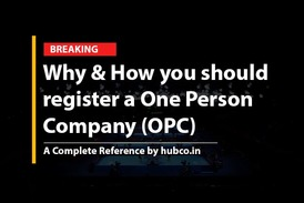 Why & How you should register a One Person Company (OPC)