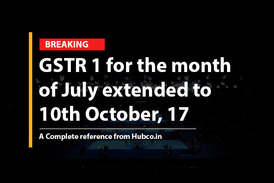 GSTR 1 for the month  of July extended to  10th October, 17