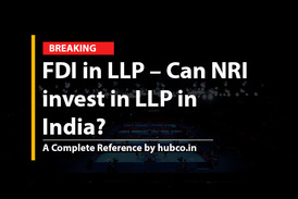 FDI in LLP – Can NRI  invest in LLP in  India?