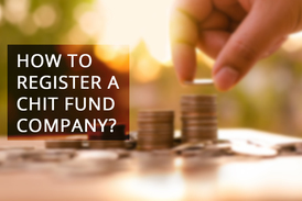 How to register a Chit Fund Company?