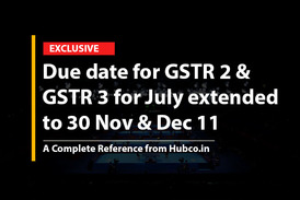 Due date for GSTR 2 & GSTR 3 for July extended to 30 Nov & Dec 11