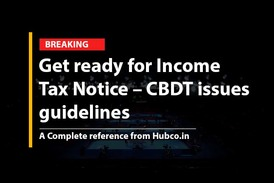 Get ready for Income Tax Notice – CBDT issues  guidelines