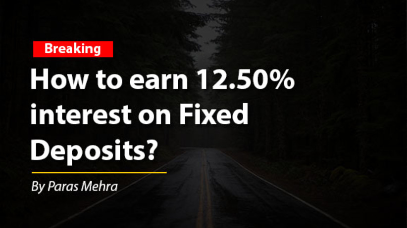 How to earn 12.50%  interest on Fixed  Deposits?