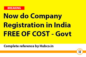 Now do Company  Registration in India FREE OF COST - Govt