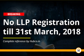 No LLP Registration till 31st March, 2018