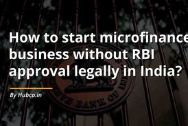How to start microfinance business without RBI approval legally in India?