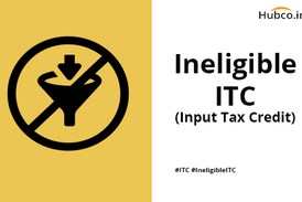Ineligible ITC under GST