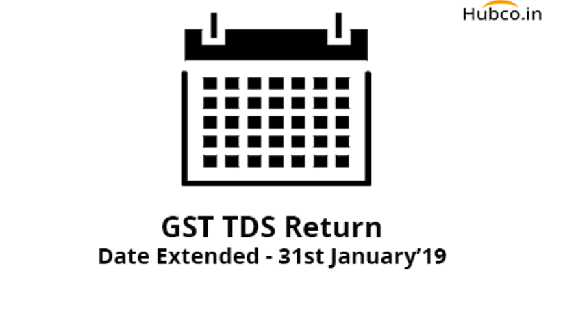GST TDS Return Date Extended