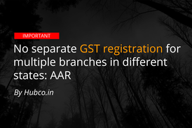GST Registration of branches in seperate states