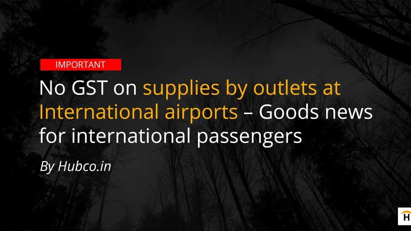 GST on Supplies by outlets at International Airport