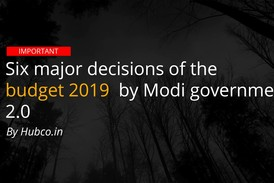 Six major decisions of the budget 2019