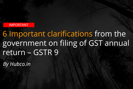 gstr 9 clarifications on gst annual return
