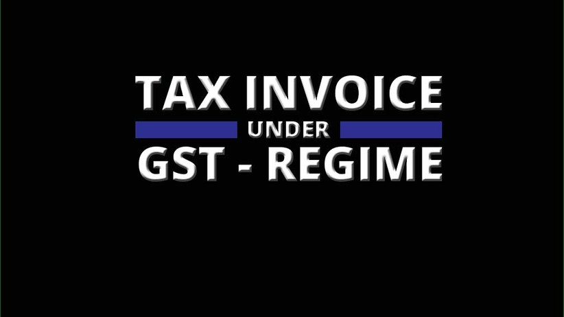 Everything About Tax Invoice Under New Gst Invoicing Rules With
