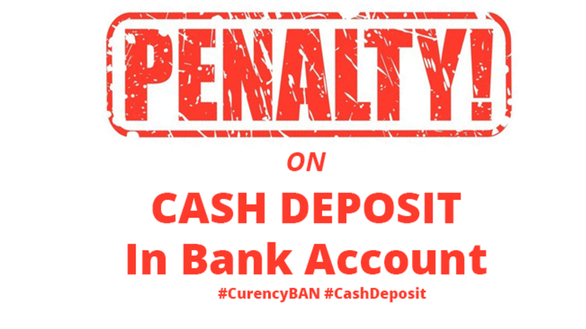 ceea7fac39a36 Penalty on Cash deposit of Rs.500 1000 note in Bank Account in India